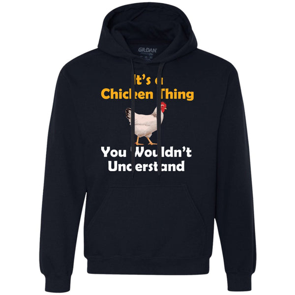 Funny Chicken Gift - Chicken Thing Shirt  Heavyweight Pullover Fleece Sweatshirt