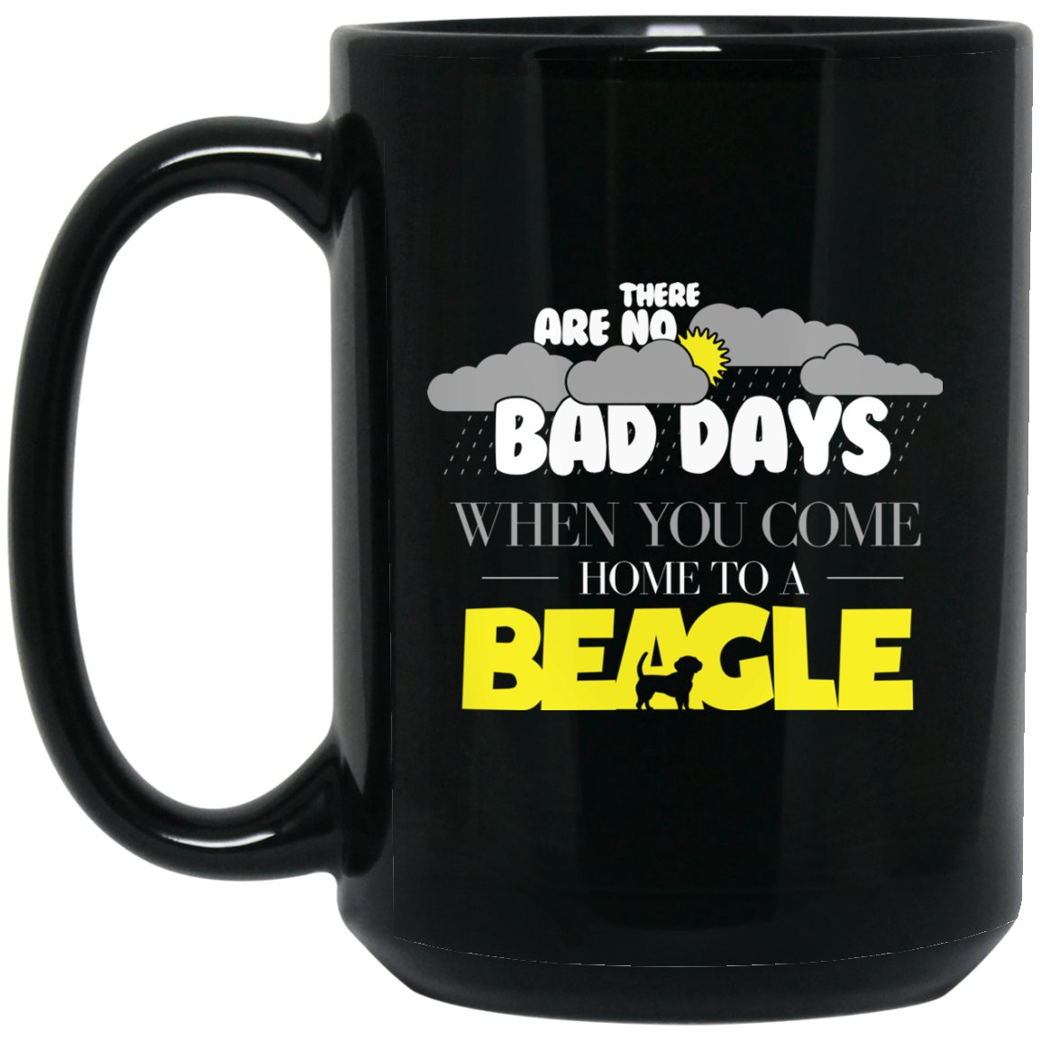 Cool Beagle - There Are No Bad Days When You come Home To A Beagle Large Black Mug