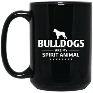 Funny Bulldog Mug - Bulldogs Are My Spirit Animal Large Black Mug