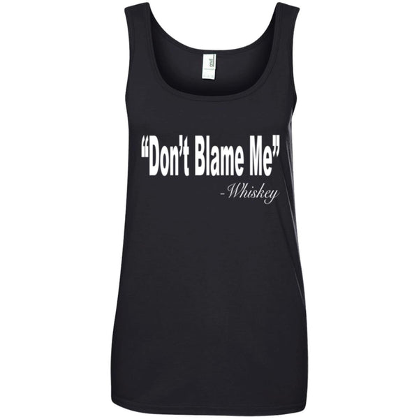 Funny Drinking Shirt - Don't Blame Me Whiskey Ladies Tank Top