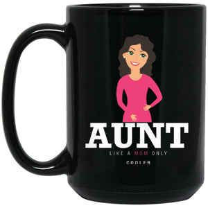 Gift For Aunt's. Like A Mom Only Cooler - Funny Aunt Coffee Mug Large Black Mug