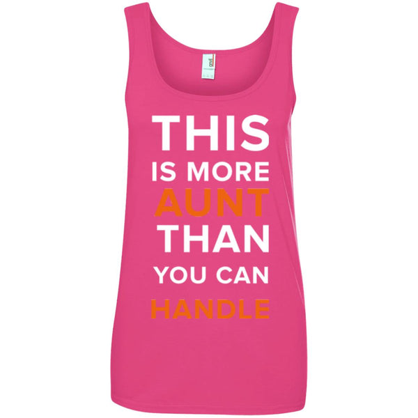 Funny Aunt Gifts - More Aunt Than You Can Handle Shirt Ladies Tank Top