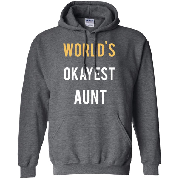 World's Okayest Aunt Funny Aunt Shirt Makes A Great Gift Hoodie