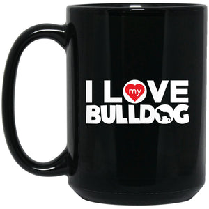 Funny Bulldog Mug - I Love My Bulldog No Frame Chunky Font Large Black Mug