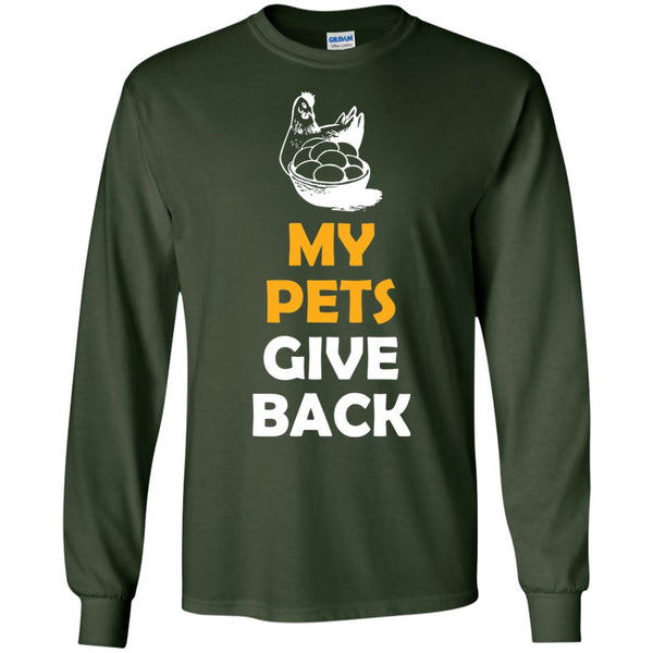 Funny Chicken Gift - My Pets Give Back  LS Ultra Cotton Tshirt
