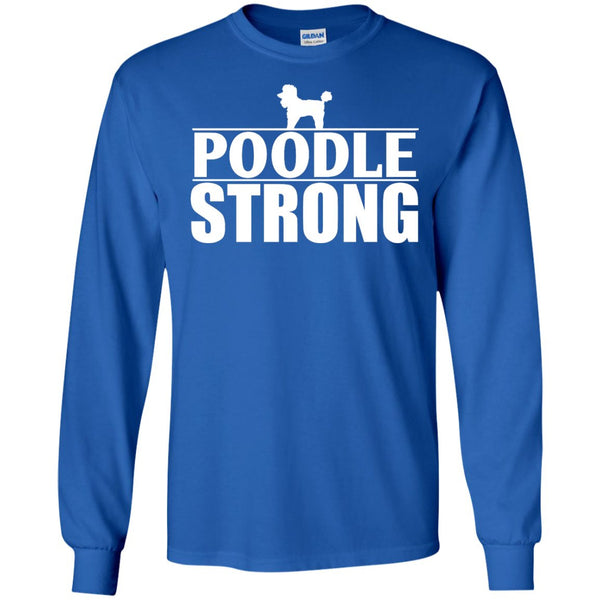 Poodle - Poodle Strong  LS Ultra Cotton Tshirt
