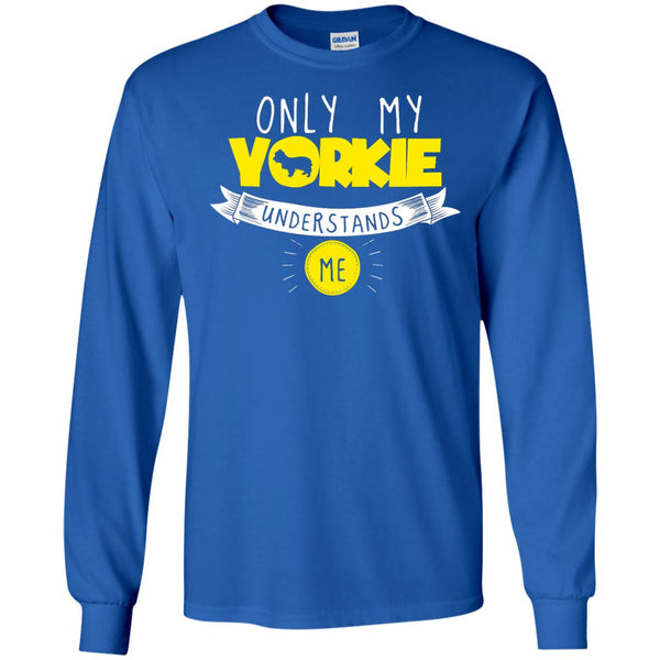 Yorkshire - Only My Yorkshire Understands Me - LS Ultra Cotton Tshirt