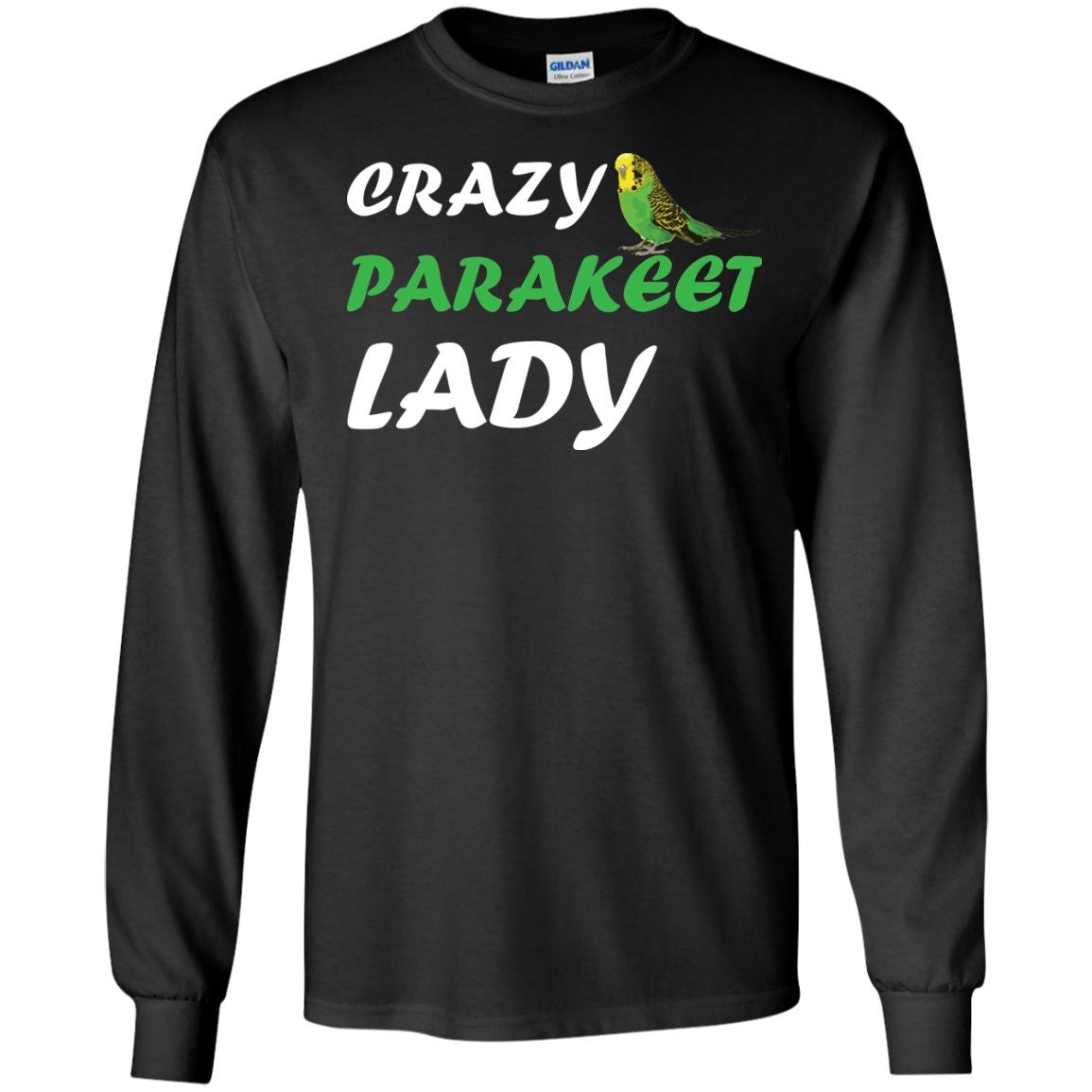 Crazy Parakeet Lady  LS Ultra Cotton Tshirt