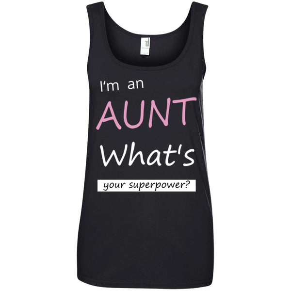 Funny Gift for an Aunt - I'm An Aunt, What's Your Superpower Shirt Ladies Tank Top