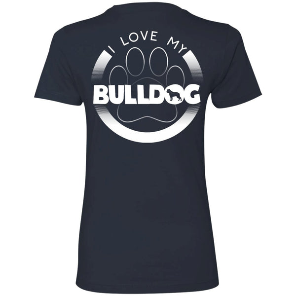 I LOVE MY BULLDOG (Paw Design) - Back Design  -  Next Level Ladies' Boyfriend Tee