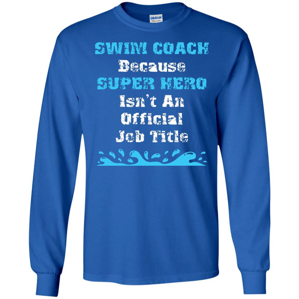 Great Swim Coach Gift - Super Hero Swim Coach Shirt  LS Ultra Cotton Tshirt