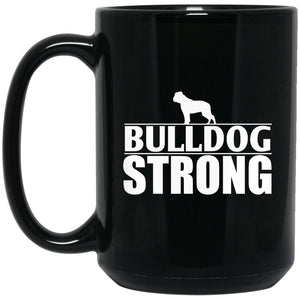 Funny Bulldog Mug - Bulldog Strong Large Black Mug