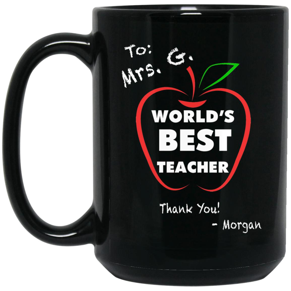 Mrs G - Worlds Best Teacher Morgan