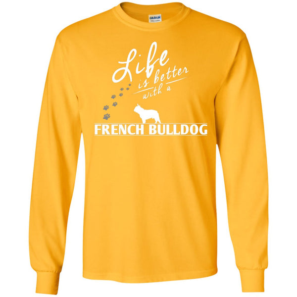 French Bulldog - Life Is Better With A French Bulldog Paws - LS Ultra Cotton Tshirt