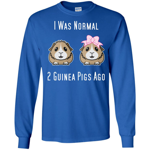 I Was Normal 2 Guinea Pigs Ago  LS Ultra Cotton Tshirt