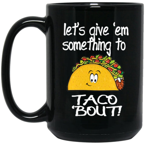 Funny Taco Mug Taco Mugs Women Large Black Mug
