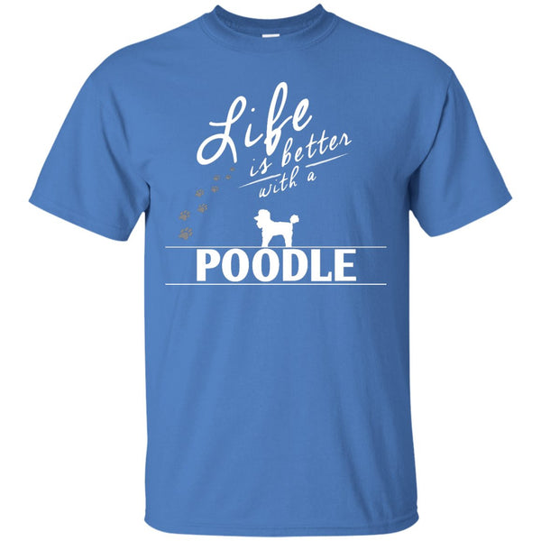 Poodle- Life Is Better With A Poodle Paws -  Custom Ultra Cotton T-Shirt