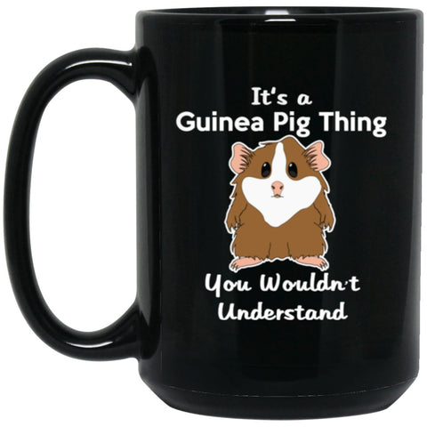 It's A Guinea Pig Thing You Wouldn't Understand Large Black Mug