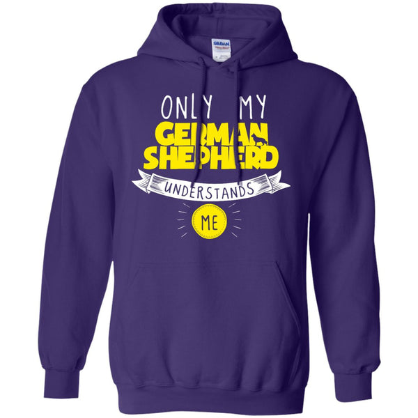 German Shepherd - Only My German Shepherd Understands Me - Pullover Hoodie 8 oz