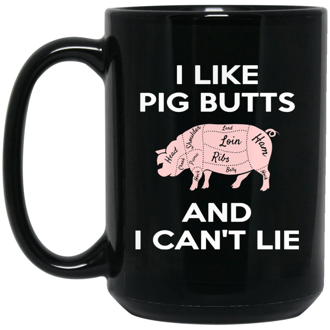 Funny Barbecue Gift - I like pig butts and I can not lie Large Black Mug