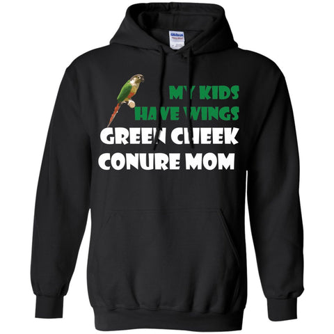 Green Cheek Conure - My Kids Have Wings, Green Cheek Conure Mom - Funny shirt  Pullover Hoodie 8 oz