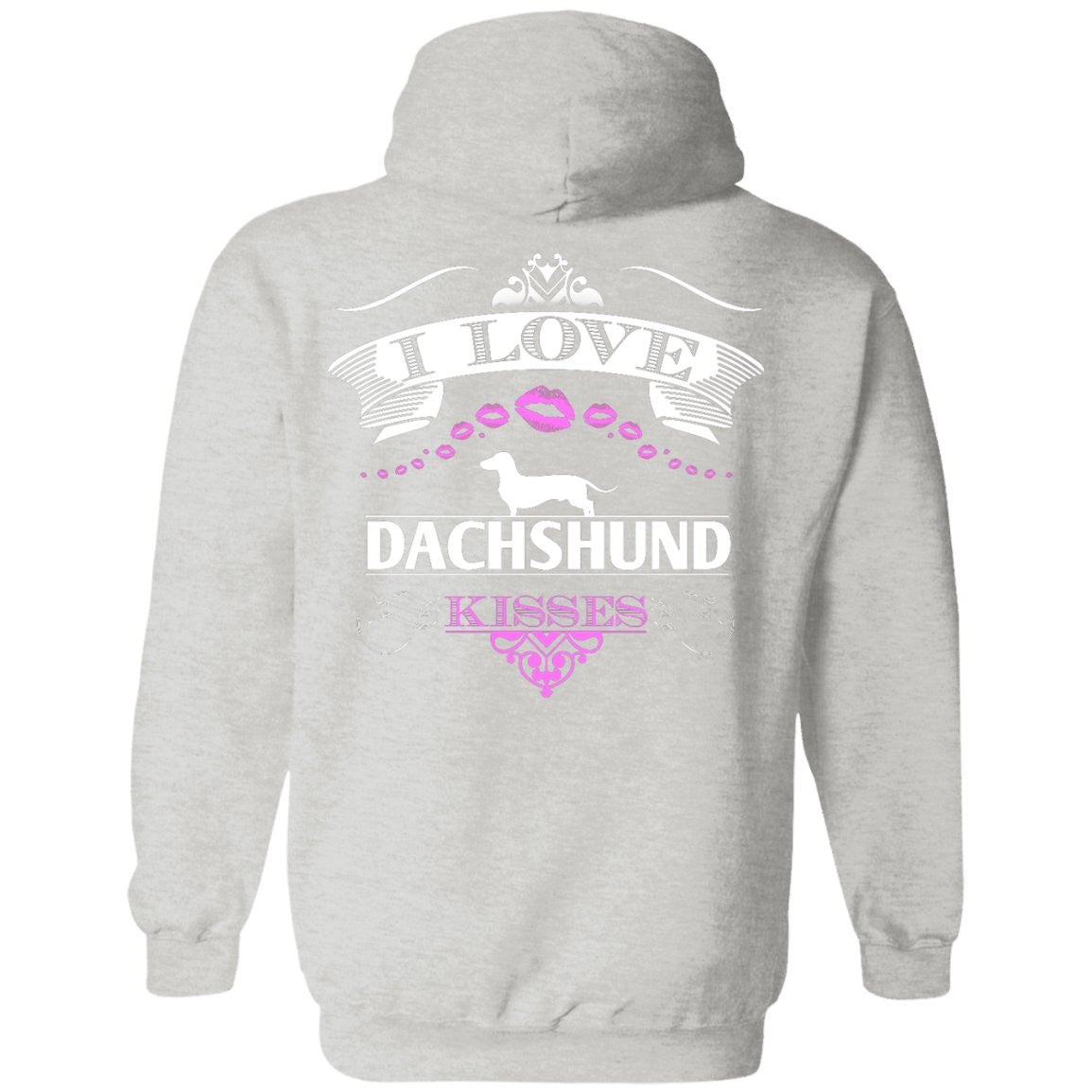 I LOVE DACHSHUND KISSES - BACK DESIGN -  Pullover Hoodie 8 oz