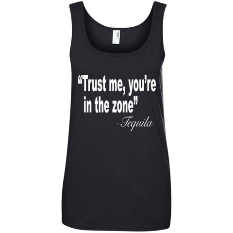 Funny Drinking Shirt - Trust Me You're in the zone Tequila Ladies Tank Top