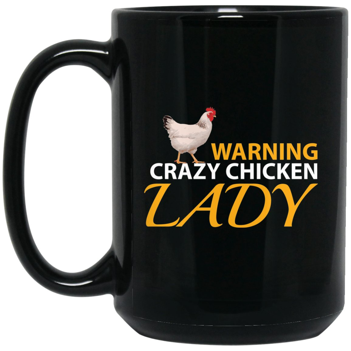 Funny Chicken 15 oz - Crazy Chicken Lady Large Black Mug