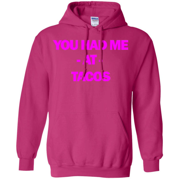 Funny Taco Shirt Women You Had Me At Tacos Hoodie