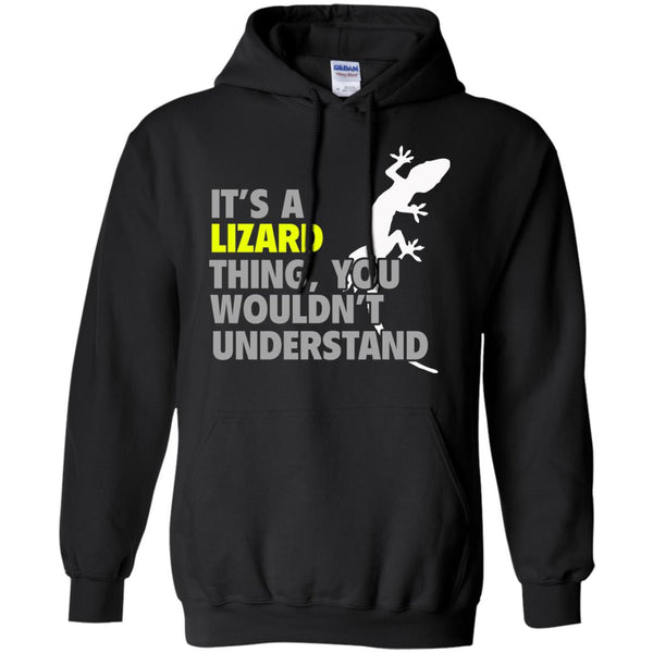It's a Lizard Thing You Wouldn't Understand Hoodie