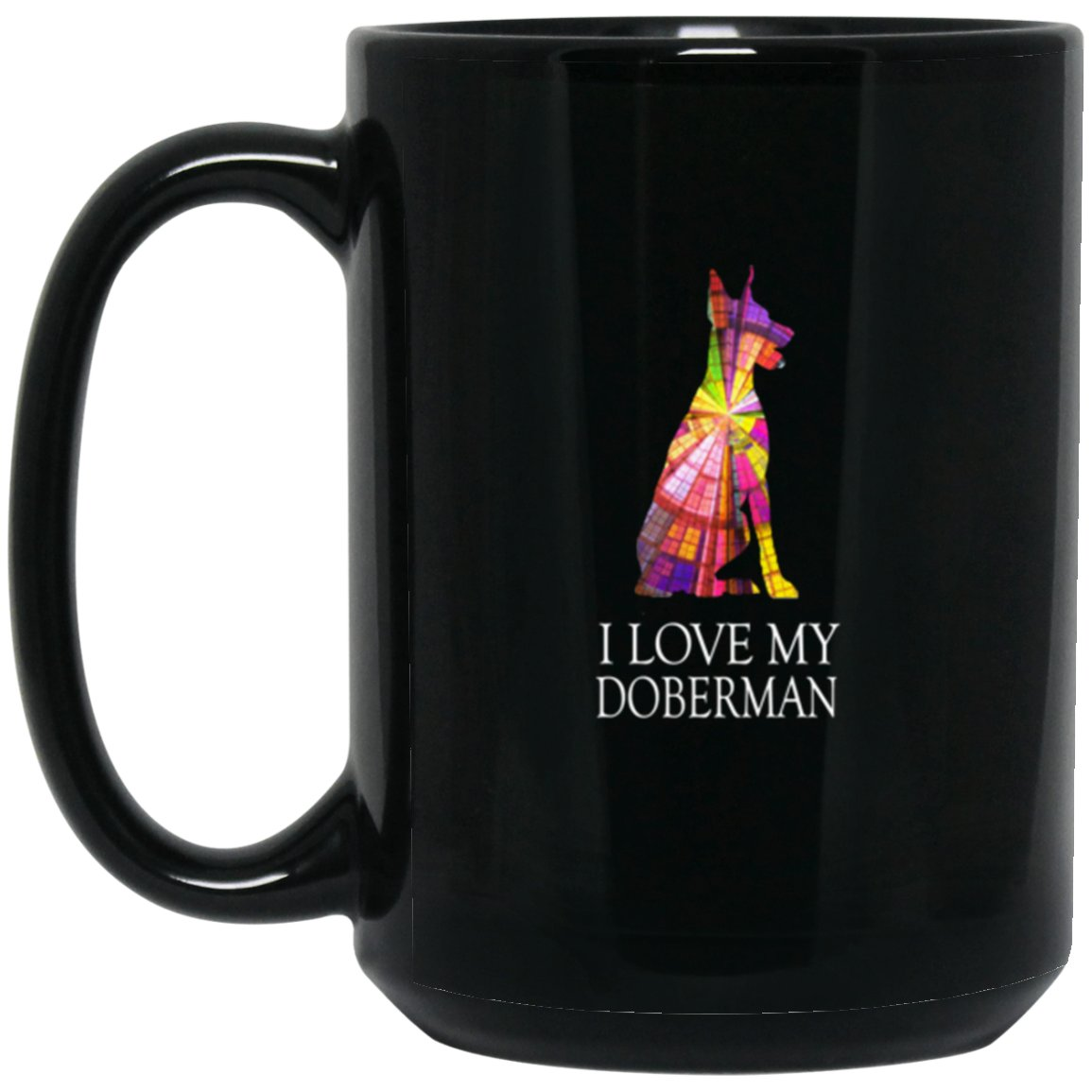 Doberman Pinscher Gifts - Love My Doberman Stained Large Black Mug