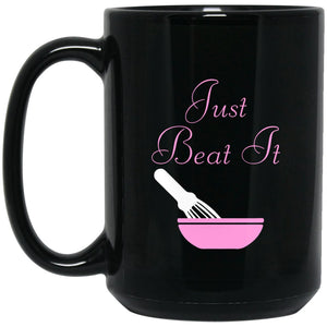 Funny Baking Gift - Just Beat It Mug - Great Gift For Baker Large Black Mug