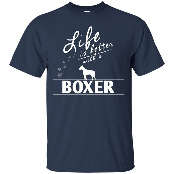 Boxer - Life Is Better With A Boxer Paws -  Custom Ultra Cotton T-Shirt