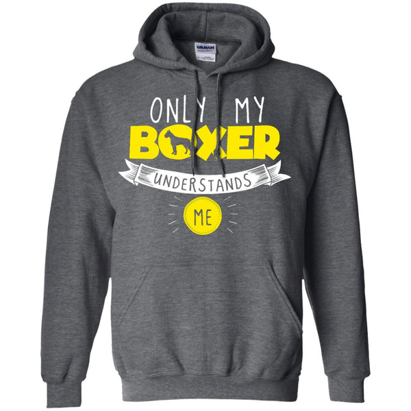 Boxer - Only My Boxer Understands Me - Pullover Hoodie 8 oz