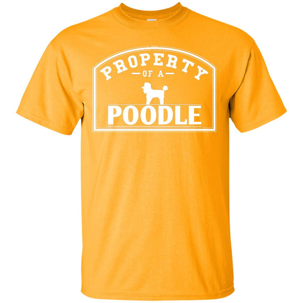 Poodle - Property Of A Poodle-  Custom Ultra Cotton T-Shirt