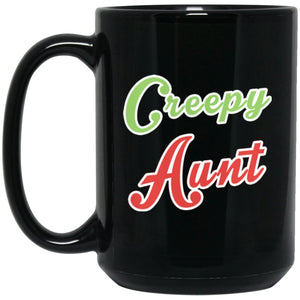 Funny Aunt Coffee Mug - Creepy Aunt Coffee Mug Perfect Aunt Gift For The Crazy Aunt In The Family Large Black Mug
