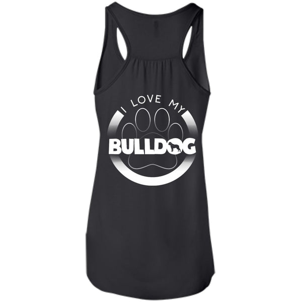 I LOVE MY BULLDOG (Paw Design) - Back Design  - Bella+Canvas Flowy Racerback Tank