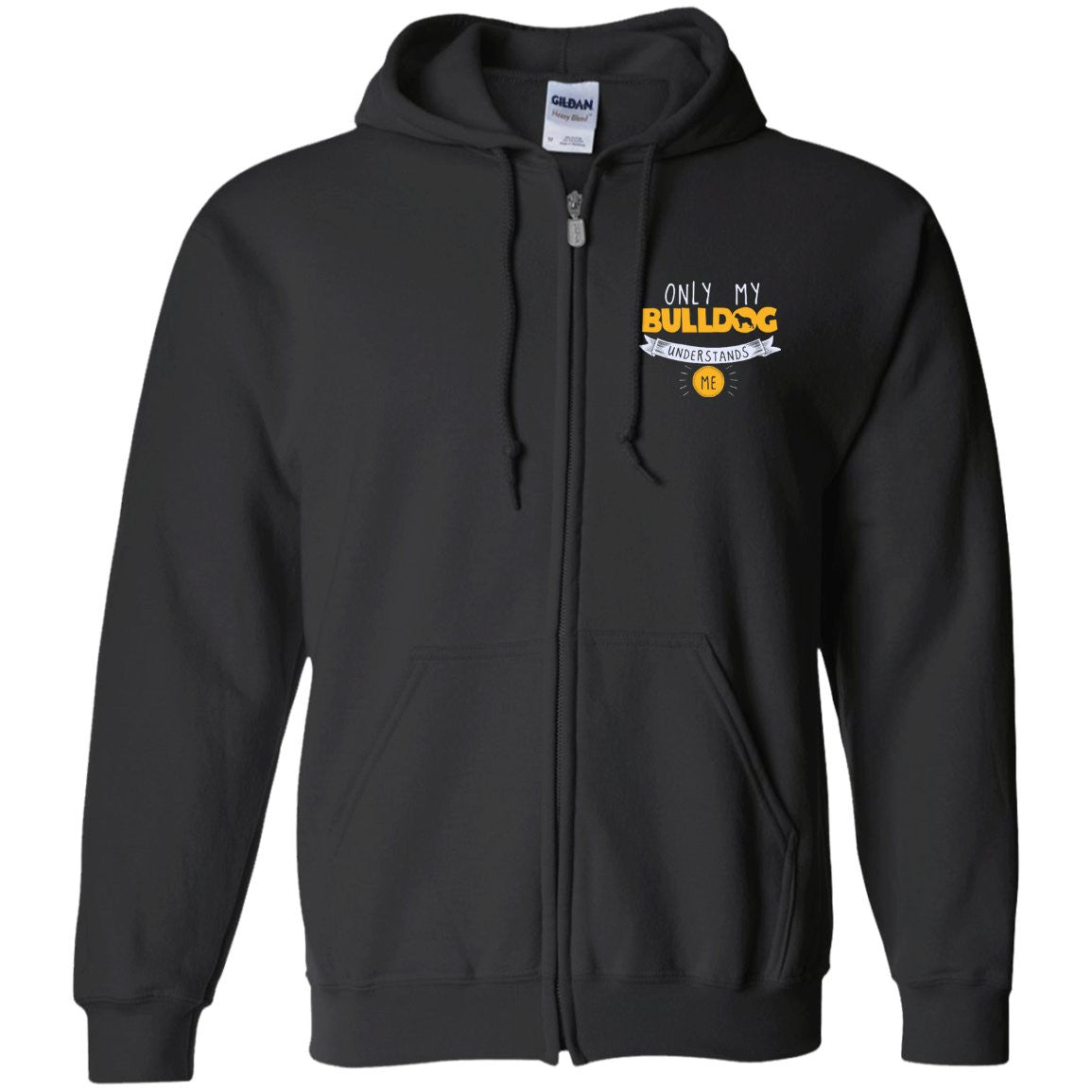 Bulldog - Only My Bulldog Understands Me - Embroidered Zip Up Hooded Sweatshirt