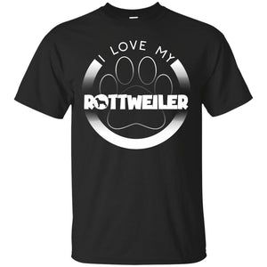 I LOVE MY ROTTWEILER (Paw Design) - Front Design - Custom Ultra Cotton T-Shirt