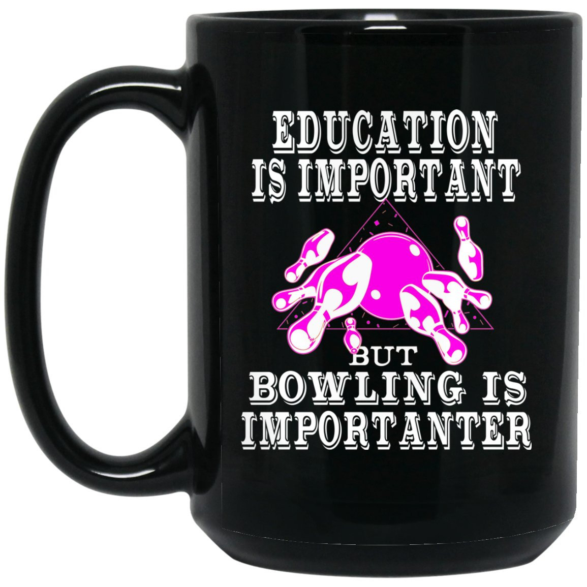 Funny Bowling Mug For Women - Education Large Black Mug