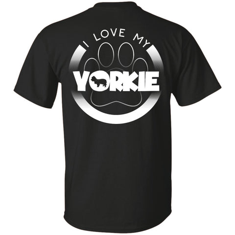 I LOVE MY YORKIE (Paw Design) - Back Design - Custom Ultra Cotton T-Shirt