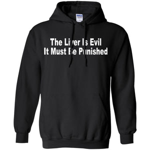 Funny Drinking Shirt - The Liver Is Evil Hoodie