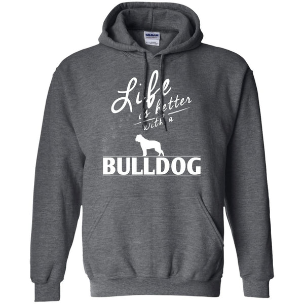 Bulldog - Life Is Better With A Bulldog Paws - Pullover Hoodie 8 oz