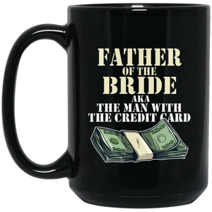 Father Of The Bride AKA The Man With The Credit Card Large Black Mug