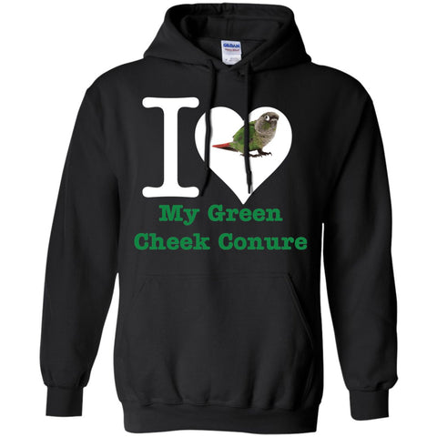 I Love My Green Cheek Conure  Pullover Hoodie 8 oz