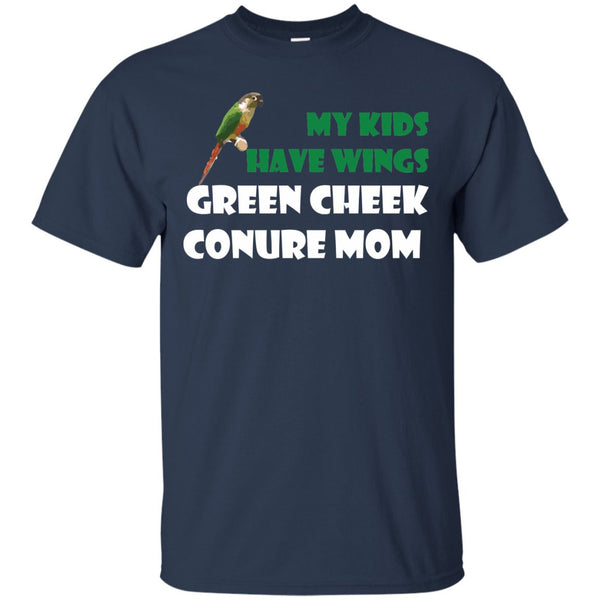 Green Cheek Conure - My Kids Have Wings, Green Cheek Conure Mom - Funny shirt