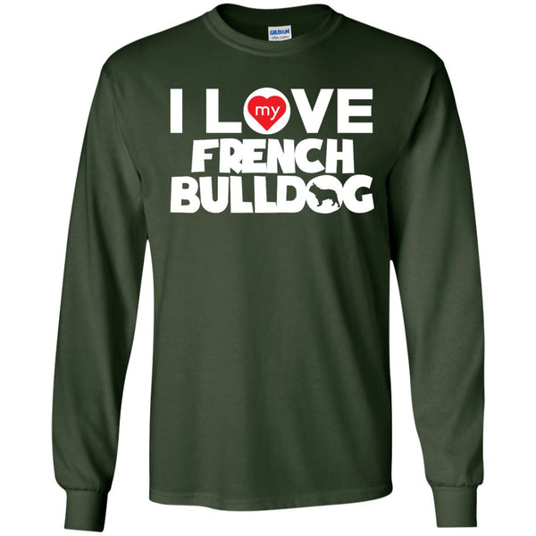 I Love My French Bulldog - LS Ultra Cotton Tshirt