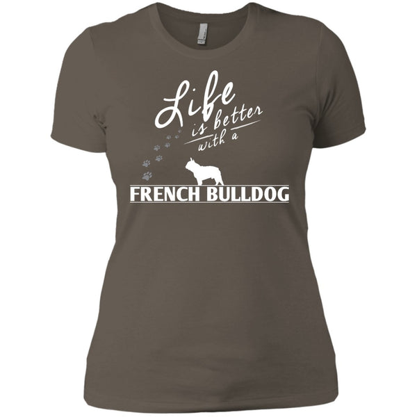 French Bulldog - Life Is Better With A French Bulldog Paws - Next Level Ladies' Boyfriend Tee