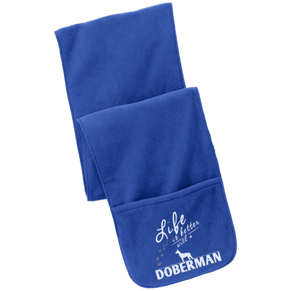 Doberman - Life Is Better With A Doberman Paws - Fleece Scarf with Pockets
