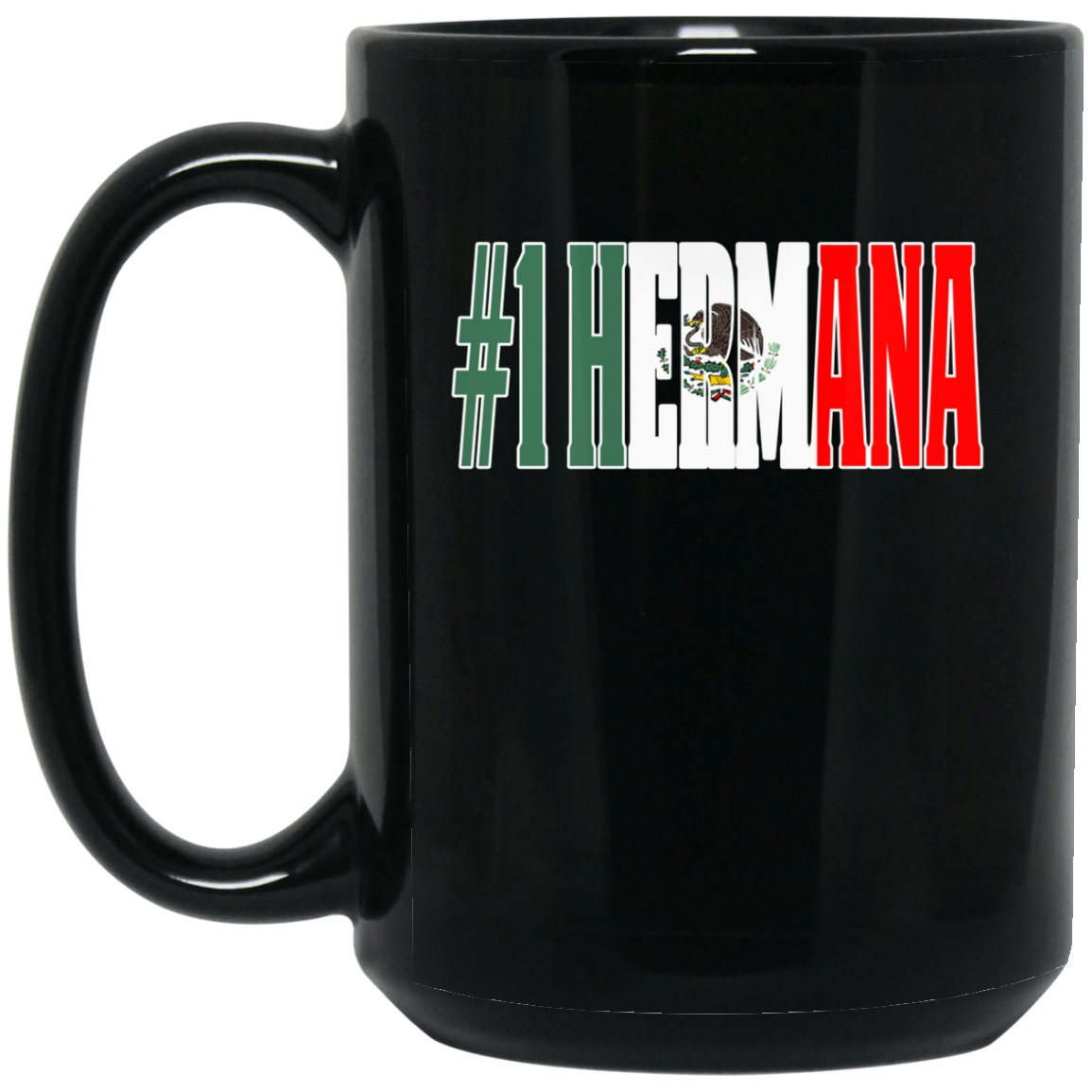 Cool Hermana Gift Coffee Mug For Mexican Flag Mug for Mexican Pride Flag Outline Large Black Mug
